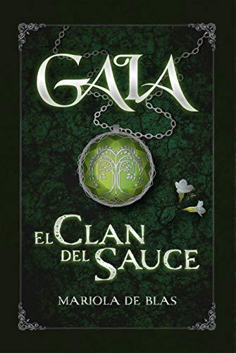 Gaia: El Clan del Sauce de Mariola de Blas