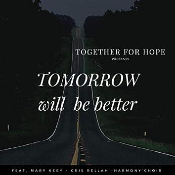 Tomorrow Will Be Better (feat. Mary Keey, Cris Rellah & Harmony Choir)