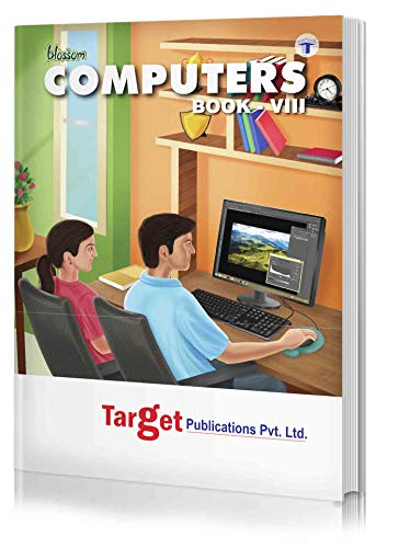 Blossom Basic Knowledge of Computer Learning Book for Kids | Level 8 | Knowledge on QBASIC, MS Access and Introduction to Programming in C and C++, HTML, Adobe Photoshop , .NET, Multimedia, Crime and Security