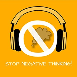 Stop Negative Thinking! Stop Worrying by Hypnosis audiobook cover art