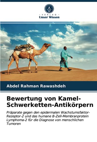 Bewertung von Kamel-Schwerketten-Antikörpern: Präparate gegen den epidermalen Wachstumsfaktor-Rezeptor-2 und das humane B-Zell-Membranprotein Lymphoma-2 für die Diagnose von menschlichen Tumoren