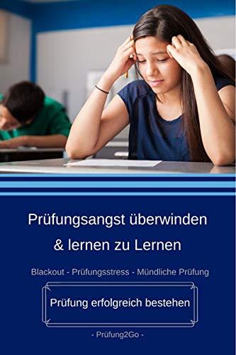 Prüfungsangst überwinden & lernen zu Lernen: Prüfung erfolgreich bestehen!