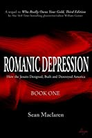 Romanic Depression: How the Jesuits Designed, Built and Destroyed America