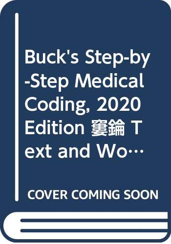 Compare Textbook Prices for Buck's Step-by-Step Medical Coding, 2020 Edition – Text and Workbook Package 1 Edition ISBN 9780323757799 by Elsevier