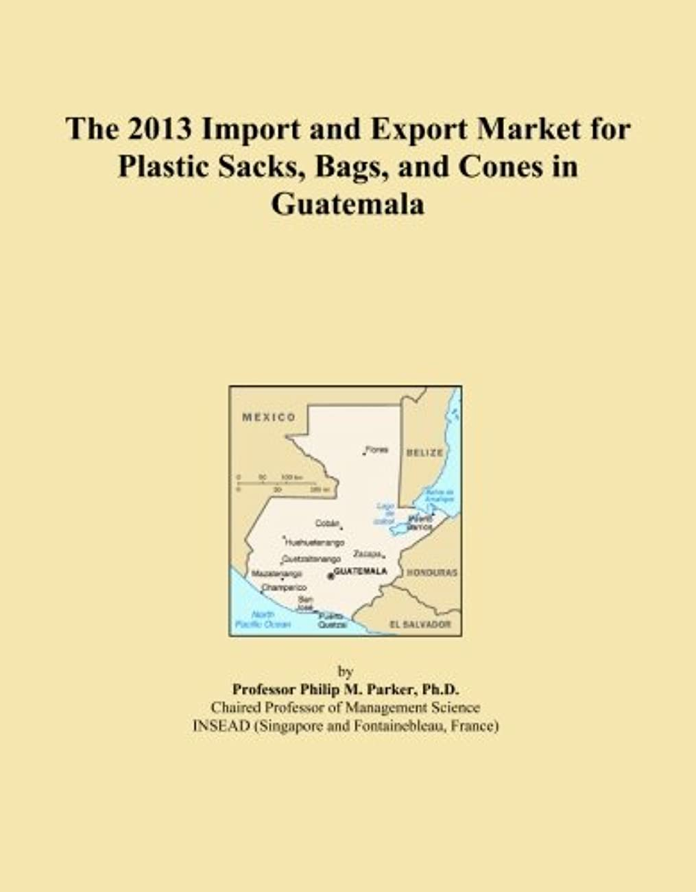 修理工良さ気まぐれなThe 2013 Import and Export Market for Plastic Sacks, Bags, and Cones in Guatemala