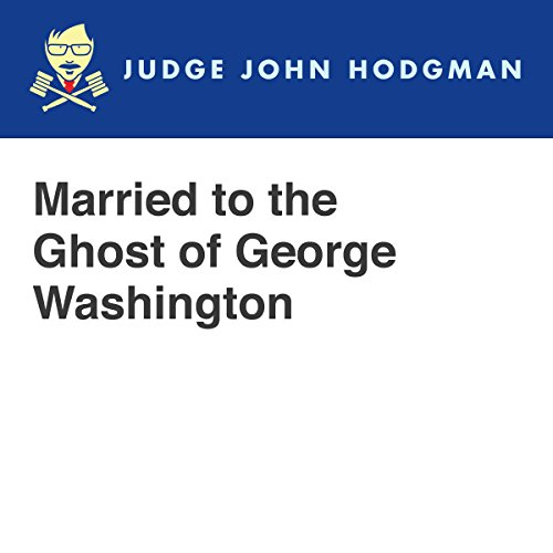 Married to the Ghost of George Washington audiobook cover art