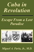 Cuba in Revolution: Escape from a Lost Paradise