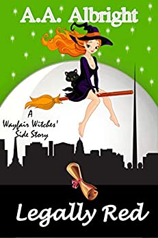 Legally Red (A Wayfair Witches' Side Story) by [A.A. Albright]