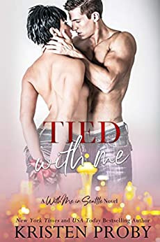 Tied With Me: A With Me In Seattle Novel by [Kristen Proby]