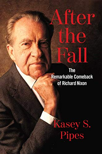 Image of After the Fall: The Remarkable Comeback of Richard Nixon
