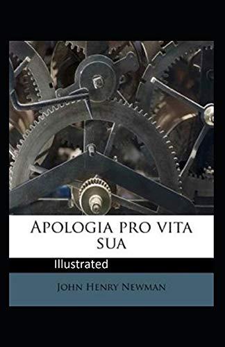 Apologia Pro Vita Sua Illustrated