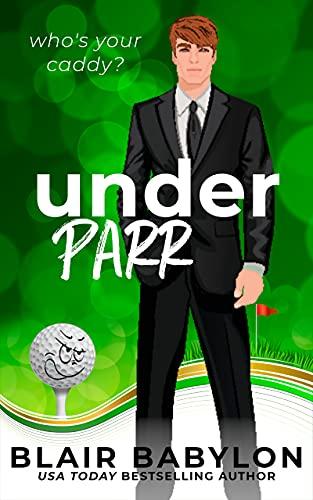 Under Parr: A Billionaire Sports Romance (Last Chance, Inc. Book 1) (English Edition)