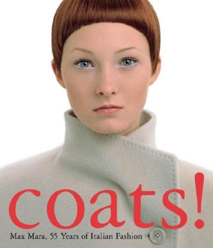 Coats!: Max Mara, 55 Years of Italian Fashion