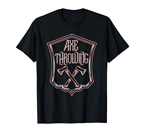 Axe Throwing | Axe Throwing for Axe Throwers T-Shirt