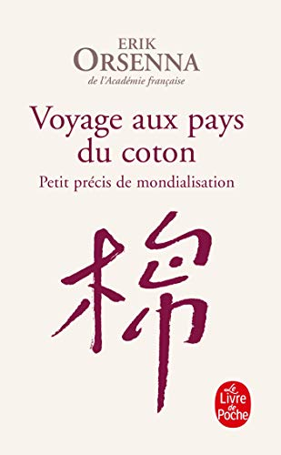 Voyage aux pays du coton: Petit précis de mondialisation