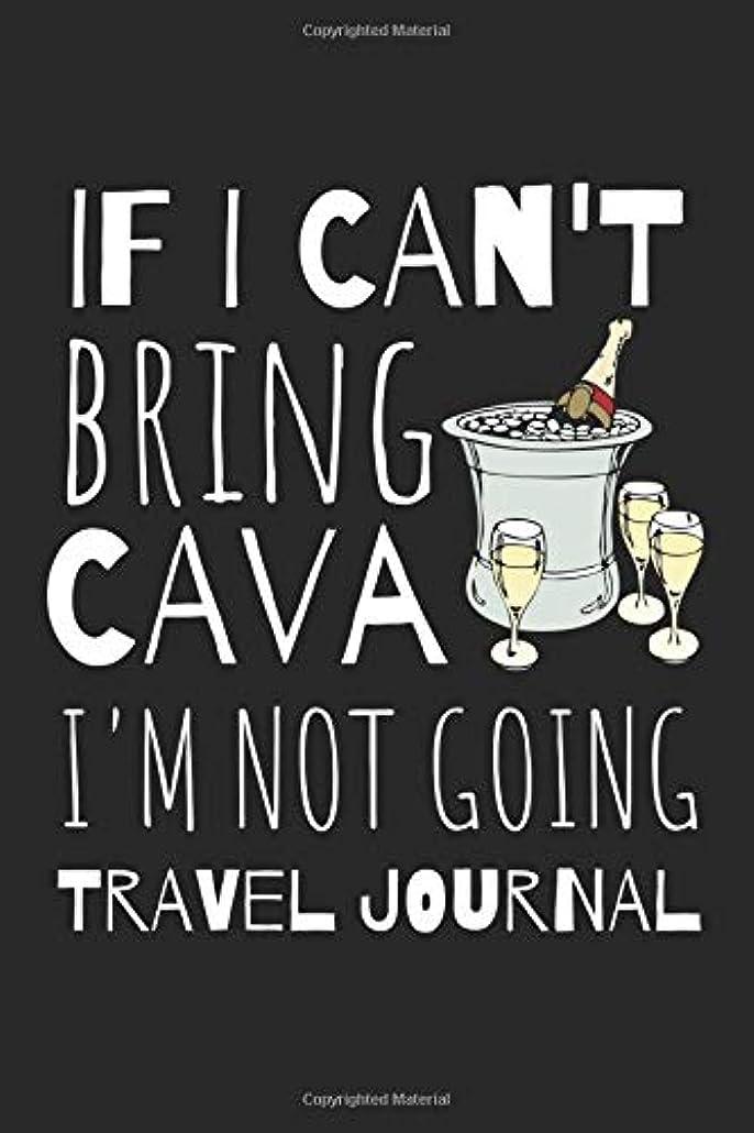 罹患率音声さておきIf I Can't Bring Cava I'm Not Going Travel Journal: The Sophisticated Cava Lovers Travel Journal To Record Memories and good Times.