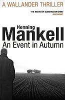 An Event in Autumn (Kurt Wallander 11)