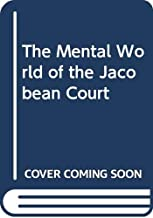The Mental World of the Jacobean Court