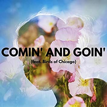 Comin' and Goin' (feat. Birds of Chicago)