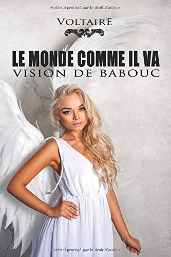 Le Monde comme il va, vision de Babouc - Voltaire: Édition illustrée | Moral & Reflet de la société | 27 pages Format 15,24 cm x 22,86 cm