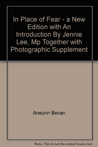 In Place of Fear - a New Edition with An Introduction By Jennie Lee, Mp Together with Photographic Supplement