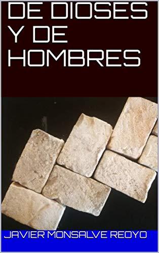 DE DIOSES Y DE HOMBRES (Spanish Edition)