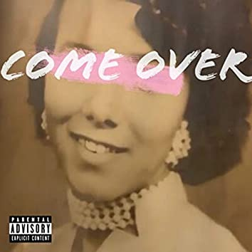 Come Over (feat. Mercy)