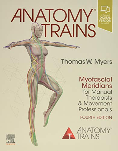 Compare Textbook Prices for Anatomy Trains: Myofascial Meridians for Manual Therapists and Movement Professionals 4 Edition ISBN 9780702078132 by Myers, Thomas W.