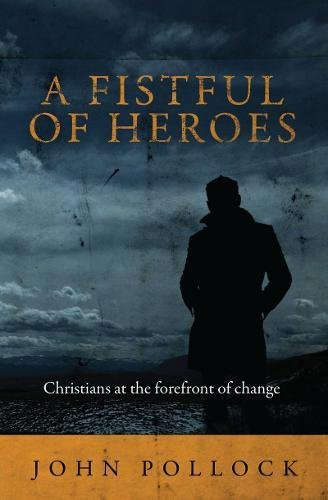 Fistful of Heroes, A: Christians at the Forefront of Change