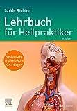 Lehrbuch für Heilpraktiker: Medizinische und juristische Grundlagen