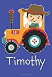 Timothy: Tractor Farmer Farming Personalized Name Timothy, Lined Journal Notebook, 100 Pages, 6x9, Soft Cover, Matte Finish, Gift Gifts, Preschool, Kindergarten, Kids