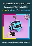Robótica Educativa Proyecto STEAM HybridBot : LEGO + micro:bit + Arduino