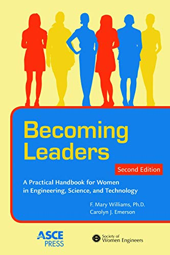 Becoming Leaders: A Practical Handbook for Women in Engineering, Science, and Technology