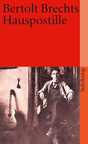 Bertolt Brechts Hauspostille: Mit Anleitungen, Gesangsnoten und einem Anhang (suhrkamp taschenbuch)