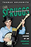 Earl Scruggs and Foggy Mountain Breakdown: The Making of an American Classic (Music in American Life)