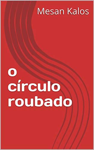 o círculo roubado (Galician Edition)