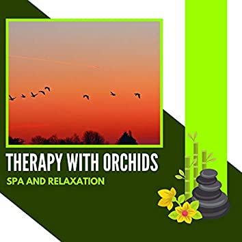 Therapy With Orchids - Spa And Relaxation