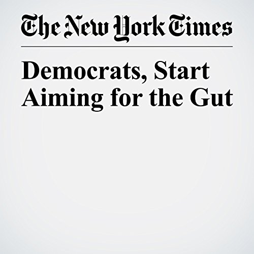 Democrats, Start Aiming for the Gut copertina
