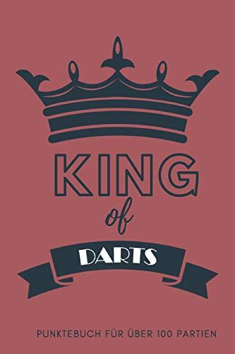 King of Darts Punktebuch für über 100 Partien: 6x9 Spielblock für über 100 Dartpartien, mit Dart Outs, für Training oder Turnier für Crickets, Tactics ... Spiele dein Dartzähler Buch, Scorer Book
