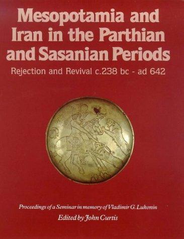 Mesopotamia and Iran in the Parthian and Sasanian Periods
