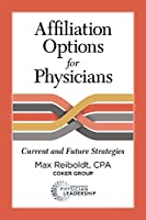 Affiliation Options for Physicians: Current and Future Strategies