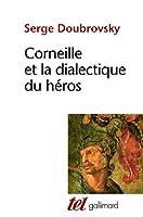 Corneille et la dialectique du heros