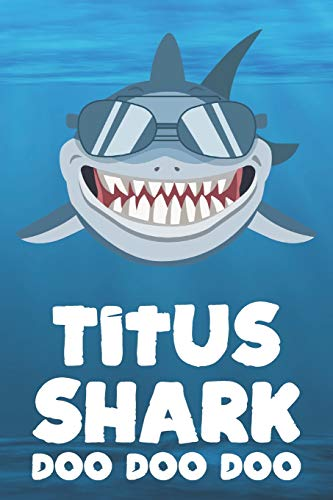 Titus - Shark Doo Doo Doo: Blank Ruled Personalized & Customized Name Shark Notebook Journal for Boys & Men. Funny Sharks Desk Accessories Item for ... Supplies, Birthday & Christmas Gift Men.