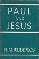 Paul and Jesus 0875525695 Book Cover