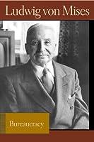 Bureaucracy (Lib Works Ludwig Von Mises PB) by Ludwig von Mises(2007-02-22)