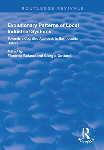 Evolutionary Patterns of Local Industrial Systems (Routledge Revivals) (English Edition)