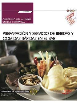 Cuaderno del alumno. Preparación y servicio de bebidas y comidas rápidas en el bar (UF0061). Certificados de profesionalidad. Operaciones...