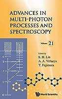 Advances in Multi-Photon Processes and Spectroscopy (Advances in Multi-phonton Processes and Spectroscopy)