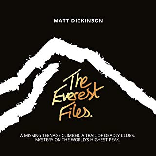 The Everest Files                   By:                                                                                                                                 Matt Dickinson                               Narrated by:                                                                                                                                 Stewart Crank                      Length: 7 hrs and 29 mins     2 ratings     Overall 4.0