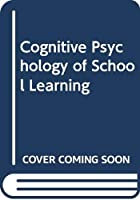 Cognitive Psychology of School Learning